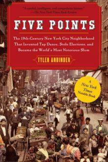 Book Discussions, January 12, 2021, 01/12/2021, Five Points: Author Explores The 19th Century NYC Neighborhood that Invented Tap Dance, Stole Elections, and Became the World's Most Notorious Slum (virtual)