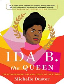 Book Discussions, January 29, 2021, 01/29/2021, Ida B. the Queen: The Extraordinary Life and Legacy of Ida B. Wells, with The Author (virtual)
