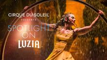 Performances, January 18, 2021, 01/18/2021, Cirque du Soleil: Highlights from Luzia (virtual, streaming for 24 hours)