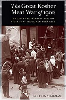 Book Discussions, February 09, 2021, 02/09/2021, The Great Kosher Meat War of 1902: Author Talks About his Book (virtual)