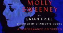 Plays, February 13, 2021, 02/13/2021, Molly Sweeney: A Play by One of Ireland's Greatest Dramatists (virtual)