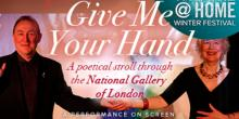 Theaters, February 21, 2021, 02/21/2021, Give Me Your Hand: A Poetical Stroll through The National Gallery of London with Famed Actors (virtual)