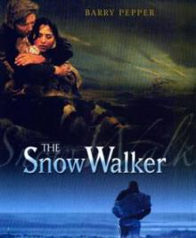 Films, March 02, 2021, 03/02/2021, The Snow Walker (2003): Survival Drama (virtual, streaming for 24 hours)