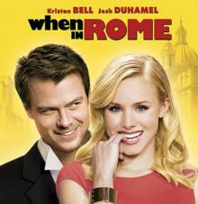 Films, March 05, 2021, 03/05/2021, When In Rome (2010): Romantic Comedy withKristen Bell andJosh Duhamel(virtual, streaming for 24 hours)