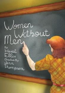 Plays, February 24, 2021, 02/24/2021, Women Without Men: Drama Laced with Humor (virtual, streaming for 24 hours)