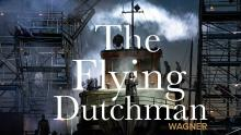 Concerts, April 06, 2021, 04/06/2021, Wagner's The Flying Dutchman (virtual, streaming for 24 hours)