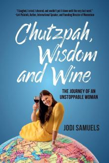 Book Discussions, May 05, 2021, 05/05/2021, Chutzpah, Wisdom and Wine: The Journey of an Unstoppable Woman, Author Talks About her Book (virtual)