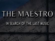 Screenings, May 02, 2021, 05/02/2021, Maestro: Searching for the Last Music (2016): Documentary, A Quest for Music Composed in WWII Camps (virtual, streaming for 24 hours)