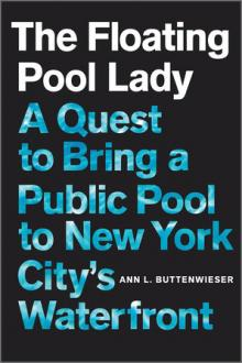 Author Readings, June 21, 2021, 06/21/2021, The Floating Pool Lady: A Quest to Bring a Public Pool to New York City's Waterfront (virtual)