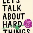Author Readings, May 18, 2021, 05/18/2021, Let's Talk About Hard Things: Death, Sex, Money, Family, and Identity (virtual)
