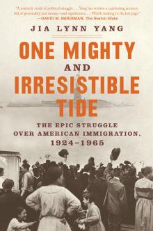 Author Readings, May 25, 2021, 05/25/2021, One Mighty and Irresistible Tide: The Epic Struggle Over American Immigration (virtual)