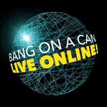 Concerts, June 06, 2021, 06/06/2021, The Bang on a Can Marathon of Song (virtual)