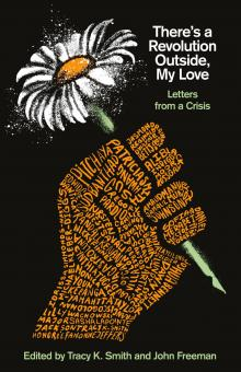 Author Readings, June 02, 2021, 06/02/2021, There's a Revolution Outside, My Love: Letters from a Crisis (Zoom)