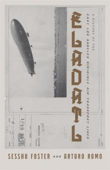 Author Readings, June 10, 2021, 06/10/2021, ELADATL: A History of the East Los Angeles Dirigible Air Transport Lines (Zoom)