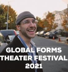Performances, June 01, 2021, 06/01/2021, Global Forms Theater Festival (virtual)
