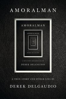 Author Readings, June 01, 2021, 06/01/2021, Amoralman: Confronting His Own Past (virtual)