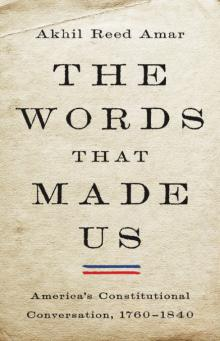 Author Readings, June 03, 2021, 06/03/2021, The Words That Made Us: America's Constitutional Conversation 1760-1840 (virtual)