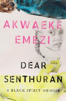 Author Readings, June 08, 2021, 06/08/2021, Dear Senthuran: A Black Spirit Memoir (virtual)