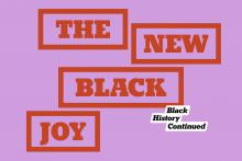 Discussions, June 17, 2021, 06/17/2021, Black History Continued: The New Black Joy (virtual)