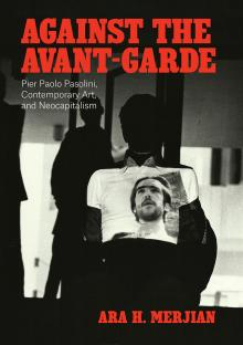 Author Readings, June 01, 2021, 06/01/2021, Against the Avant-Garde: Pier Paolo Pasolini, Contemporary Art, and Neocapitalism (Zoom)