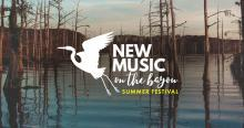 Concerts, June 05, 2021, 06/05/2021, New Music On The Bayou 2021 Summer Festival (virtual)