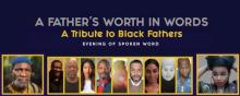 Poetry Readings, June 08, 2021, 06/08/2021, A Father's Worth in Words: A Tribute to Black Fathers (virtual)