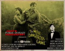 Films, June 16, 2021, 06/16/2021, The Most Dangerous Game (1932): Horror Film and Live Comedy (virtual)
