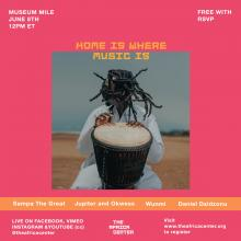 Concerts, June 08, 2021, 06/08/2021, Home Is Where Music Is: The Sounds of Africa (virtual)