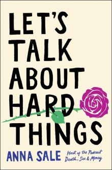 Book Clubs, June 23, 2021, 06/23/2021, Let's Talk About Hard Things: The Author Discusses (virtual)