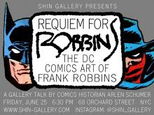 Gallery Talks, June 25, 2021, 06/25/2021, (IN-PERSON, indoors) Requim for Robbins: The DC Comics Art of Frank Robbins