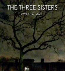 Plays, June 25, 2021, 06/25/2021, The Three Sisters (In-Person, outdoors)