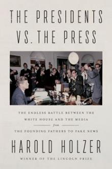 Author Readings, July 12, 2021, 07/12/2021, The Presidents vs. the Press: The Endless Battle between the White House and the Media--from the Founding Fathers to Fake News