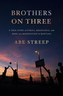 Author Readings, September 23, 2021, 09/23/2021, Brothers on Three: A True Story of Family, Resistance, and Hope on a Reservation in Montana (online)