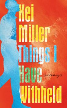 Author Readings, September 21, 2021, 09/21/2021, Things I Have Withheld: Essays on Race, Sex and Gender (online)