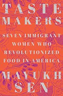 Author Readings, November 11, 2021, 11/11/2021, Taste Makers: Seven Immigrant Women Who Revolutionized Food in America (online)