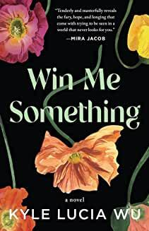 Author Readings, November 13, 2021, 11/13/2021, Win Me Something: A Novel of Changeable Relationships (online)
