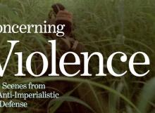 Films, September 26, 2021, 09/26/2021, Concerning Violence: 9 Scenes from the Anti-Imperialist Self-Defense (2014): African LIberation Movements (online)