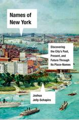 Author Readings, October 18, 2021, 10/18/2021, Names of New York: Discovering the City's Past, Present and Future Through Its Place-Names (online)