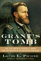 Author Readings, December 01, 2021, 12/01/2021, Grant's Tomb: The Epic Death of Ulysses S. Grant and the Making of An American Pantheon (online)