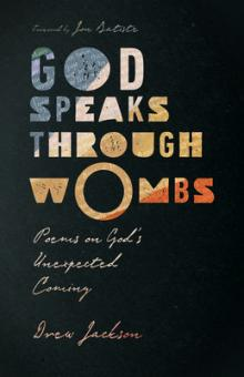 Poetry Readings, September 15, 2021, 09/15/2021, God Speaks Through Wombs: Poems on God's Unexpected Coming
