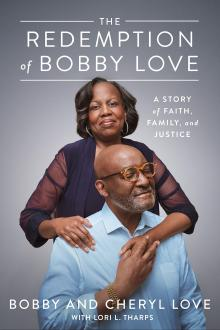 Author Readings, October 13, 2021, 10/13/2021, The Redemption of Bobby Love: A Story of Faith, Family, and Justice (online)