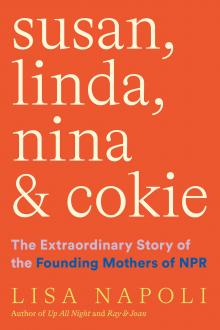 Author Readings, October 06, 2021, 10/06/2021, Susan, Linda, Nina & Cokie: The Extraordinary Story of the Founding Mothers of NPR (online)