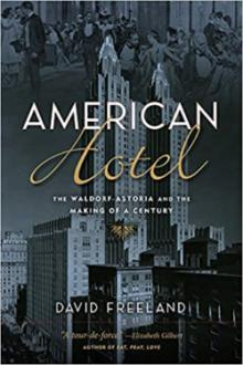 Author Readings, October 28, 2021, 10/28/2021, American Hotel: The Waldorf-Astoria and the Making of a Century (online)