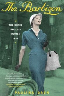 Book Discussions, November 02, 2021, 11/02/2021, The Barbizon: The Hotel that Set Women Free (online)