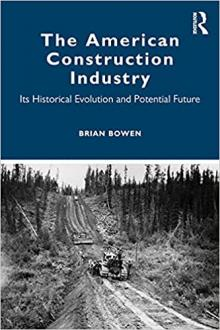 Book Discussions, November 17, 2021, 11/17/2021, The American Construction Industry: Its Historical Evolution and Potential Future (online)