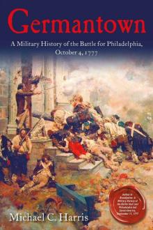 Lectures, October 14, 2021, 10/14/2021, George Washington and the Battle of Germantown (online)
