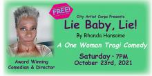 Performances, October 23, 2021, 10/23/2021, Lie Baby, Lie!: A One-Woman Show About Love, Death and NYC's Housing Lottery