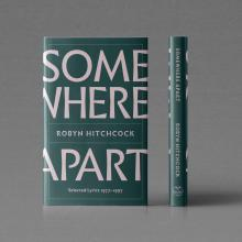 Book Discussions, October 13, 2021, 10/13/2021, Somewhere Apart: Rocker Robyn Hitchcock Publishes His Lyrics