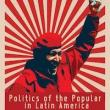 Conferences, March 07, 2014, 03/07/2014, The Politics of the Popular in Latin America