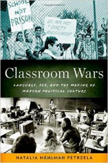Book Discussions, April 20, 2015, 04/20/2015, Book Launch: Classroom Wars: Language, Sex, and the Making of Modern Political Culture